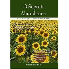 18 Secrets to Abundance: Well Being, Well Doing, Well Having