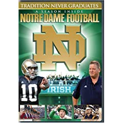 Tradition Never Graduates: A Season Inside Notre Dame Football