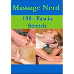 Massage Nerd: 100+ Fascia Stretch