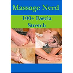 Massage Nerd: 100+ Fascia Stretch