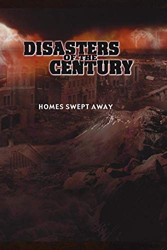 Disasters of the Century - Episode 24 - Homes Swept Away