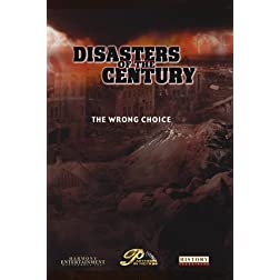 Disasters of the Century - Episode 17 - The Wrong Choice