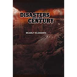 Disasters of the Century - Episode 26 - Deadly Elements