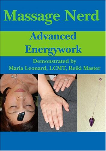 Massage Nerd: Advanced Energywork