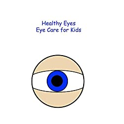 Healty Eyes- Eye Care for Kids