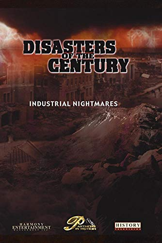 Disasters of the Century - Episode 19 - Industrial Nightmares