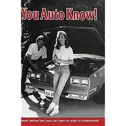 You Auto Know!