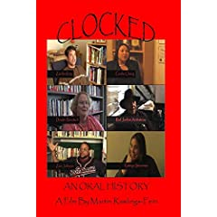 Clocked: An Oral History