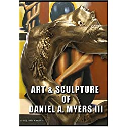 Art & Sculpture of Daniel A. Myers III