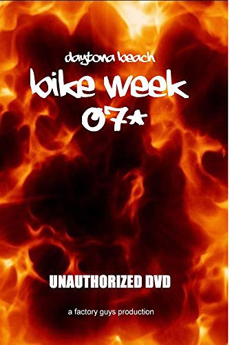 Daytona Bike Week 2007: Unauthorized DVD