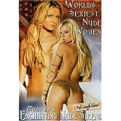 Mystique's Enchanting Nude Sirens/World's Sexiest Nude Women 2007