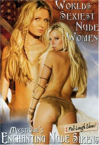 Mystique's Enchanting Nude Sirens/World's Sexiest Nude Women 2007