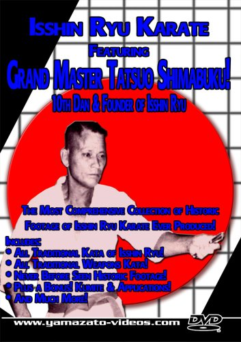 Isshin Ryu Karate Featuring Grand Master Tatsuo Shimabuku, 10th Dan & Founder of Isshin Ryu