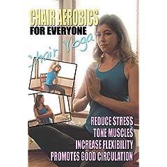 Chair Aerobics for Everyone - Chair Yoga