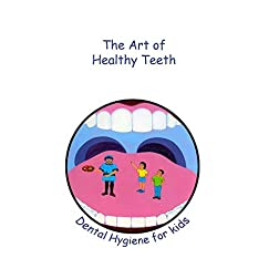 The Art of Healthy Teeth