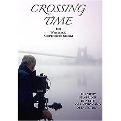 Crossing Time: The Wheeling Suspension Bridge