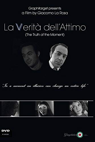 La Verita' dell' Attimo -The Truth of the moment
