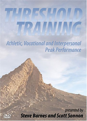 THRESHOLD TRAINING. Athletic, Vocational and Interpersonal Peak Performance