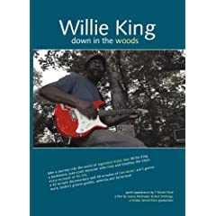 Willie King - Down In The Woods