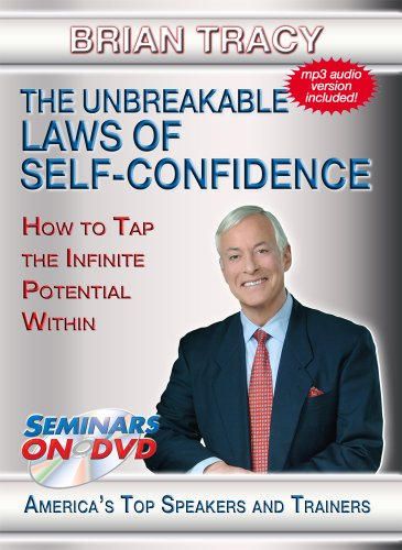 The Unbreakable Laws of Self-Confidence - How to Tap the Infinite Potential Within