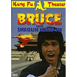 Bruce and Shaolin Kung Fu