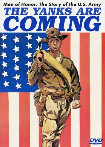 Men of Honor: Story of Us Army Yanks Are Coming