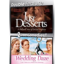 Just Desserts / Wedding Daze (Double Feature)