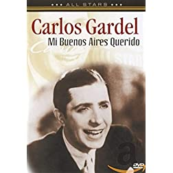 Carlos Gardel: Mi Buenos Aires Querido