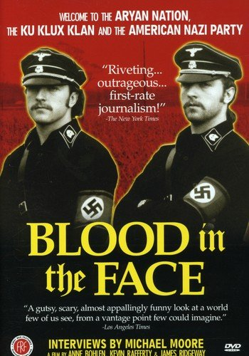 Blood in the Face - Featuring Interviews by Michael Moore