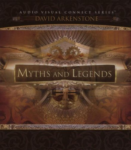 Myths and Legends Featuring David Arkenstone (Audio Visual Connect Series)
