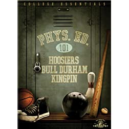 Physical Education 101 (Hoosiers / Bull Durham / Kingpin)