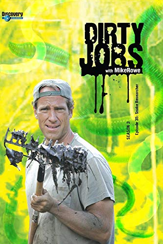 Dirty Jobs Season 3 - Episode 35: Snake Researcher