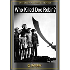 Who Killed Doc Robin?