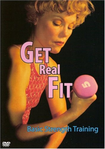 Lynn Hahn: Get Real Fit: Basic Strength Training