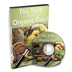 The Truth about Organic Food