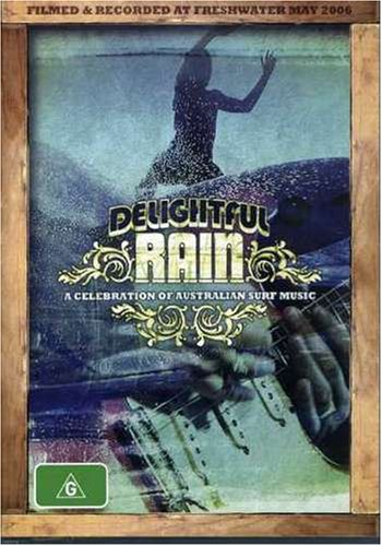 Delightful Rain-a Celebration of Australian Surf M