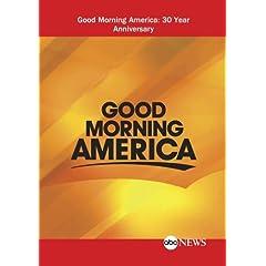 Good Morning America: 30 Year Anniversary