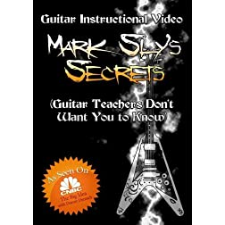 Mark Sly's Secrets (Guitar Teachers Don't Want You to Know!)