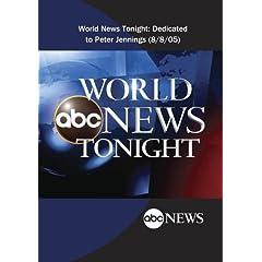 World News Tonight: Dedicated to Peter Jennings (8/8/05)