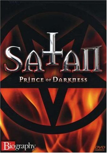 Biography - Satan: Prince of Darkness
