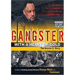 Gangster With a Heart of Gold - The Noonie G. Story