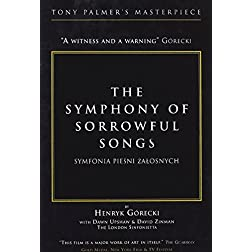 Henyrck Gorecki: Symphony of Sorrowful Songs