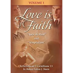 Love Is Faith with Fulton Sheen - Vol. I