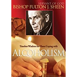 Bishop Fulton Sheen: Timeless Wisdom for Those Coping with Alcoholism