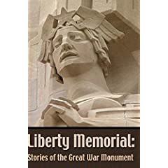 Liberty Memorial:  Stories of the Great War Monument