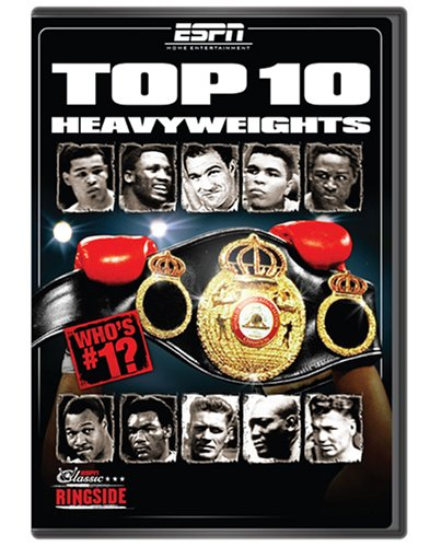 ESPN Classic Ringside: Top 10 Heavyweights