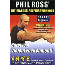 Phil Ross: Ultimate Self Defense Workout - Survive a Violent Environment