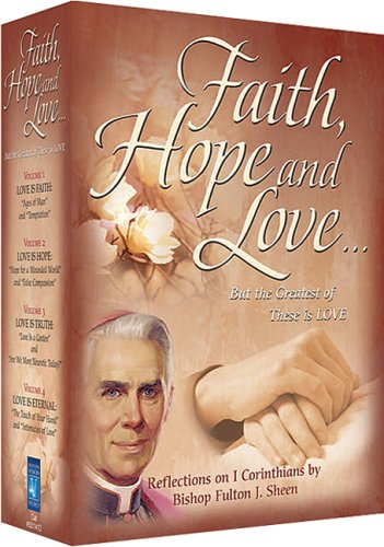 Faith, Hope And Love With Fulton Sheen - Vol. I-IV