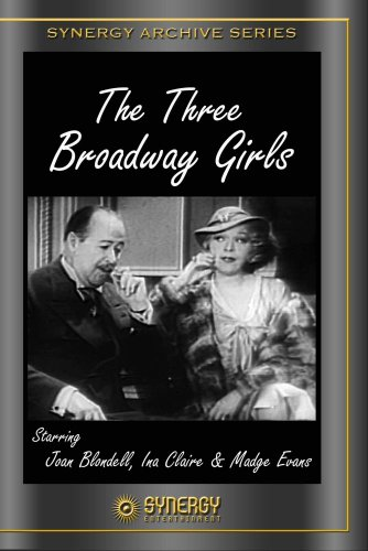 The Greeks Had a Word for Them (aka Three Broadway Girls)