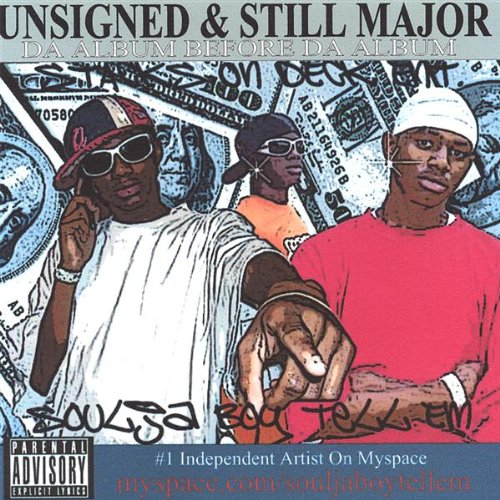 Unsigned & Still Major: Da Album Before da Album